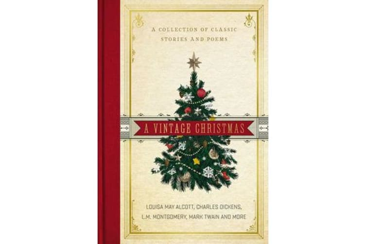 A Vintage Christmas - A Collection of Classic Stories and Poems