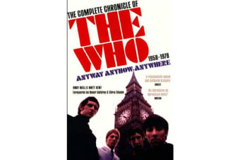 Anyway Anyhow Anywhere - The Complete Chronicle of the Who 1958-1978