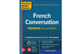 Practice Makes Perfect - French Conversation, Premium Second Edition