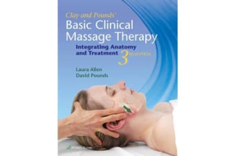 Clay & Pounds' Basic Clinical Massage Therapy - Integrating Anatomy and Treatment