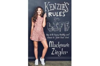 Kenzie's Rules For Life - How to be Healthy, Happy and Dance to your own Beat