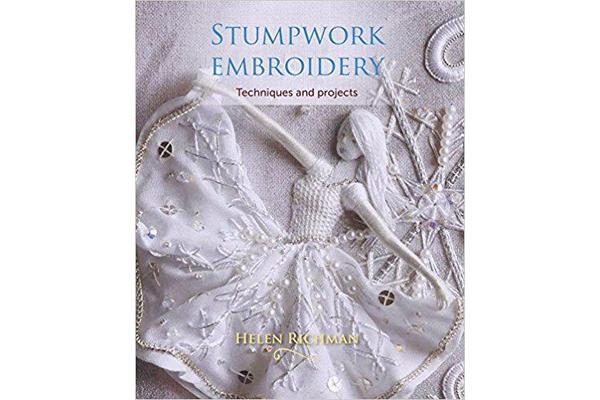 Stumpwork Embroidery - Techniques and Projects