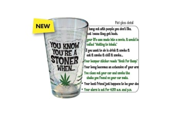 Stonerware - You Know You're A Stoner Pint