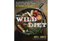 The Wild Diet - Go Beyond Paleo to Burn Fat and Drop Up to 20 Pounds in 40 Days