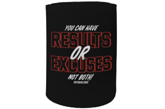 123t Stubby Holder - results or excuses - Funny Novelty