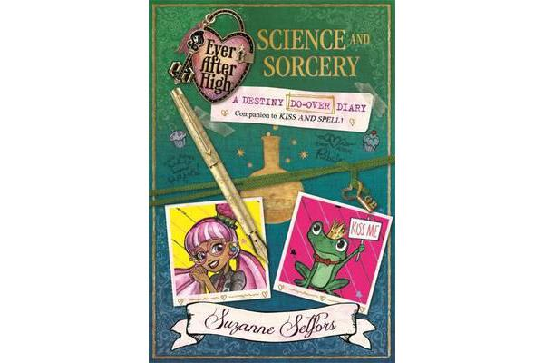 Ever After High: Science and Sorcery - A Destiny Do-Over Diary, Book 2