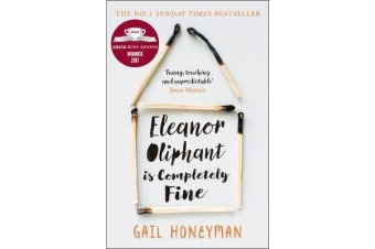 Eleanor Oliphant is Completely Fine - Debut Sunday Times Bestseller and Costa First Novel Book Award Winner 2017