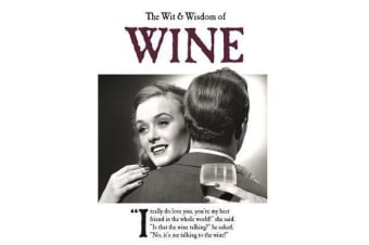 The Wit and Wisdom of Wine