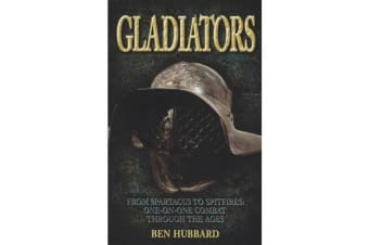 Gladiators - From Spartus to Spitfires: One-on-one Combat Through the Ages