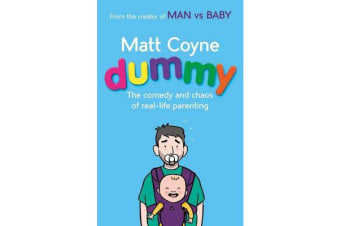 Dummy - The Comedy and Chaos of Real-Life Parenting
