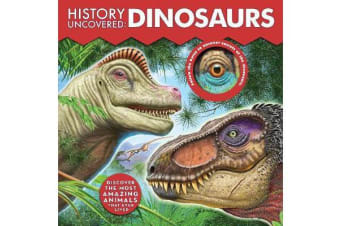 History Uncovered: Dinosaurs - Discover The Most Amazing Animals That Ever Lived - Follow the holes to uncover secrets of the dinosaurs.