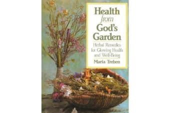 Health from God's Garden - Herbal Remedies for Glowing Health and Well-Being