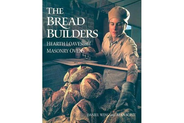 Bread Builders - Hearth Loaves and Masonry Ovens