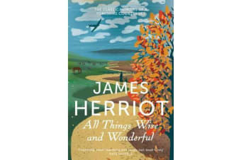 All Things Wise and Wonderful - The Classic Memoirs of a Yorkshire Country Vet