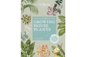 The Kew Gardener's Guide to Growing House Plants - The art and science to grow your own house plants