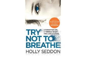 Try Not to Breathe - Gripping psychological thriller bestseller and perfect holiday read