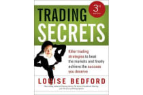Trading Secrets - Killer trading strategies to beat the markets and finally achieve the success you deserve