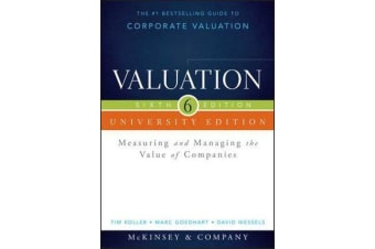 Valuation - Measuring and Managing the Value of Companies, University Edition