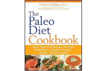 The Paleo Diet Cookbook - More Than 150 Recipes for Paleo Breakfasts, Lunches, Dinners, Snacks, and Beverages