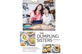 The Dumpling Sisters Cookbook - Over 100 Favourite Recipes From A Chinese Family Kitchen