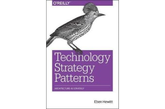 Technology Strategy Patterns - Analyzing and Communicating Architectural Decisions