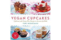 Vegan Cupcakes - Delicious and Dairy-Free Recipes to Sweeten the Table