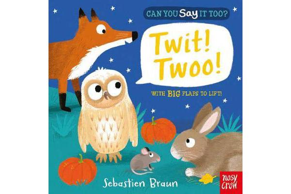 Can You Say It Too? Twit! Twoo!