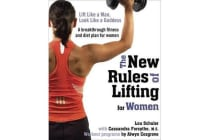 New Rules of Lifting for Women - Lift Like a Man, Look Like a Goddess