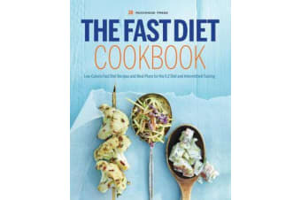 The Fast Diet Cookbook - Low-Calorie Fast Diet Recipes and Meal Plans for the 5:2 Diet and Intermittent
