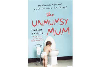 The Unmumsy Mum - The Hilarious Highs and Emotional Lows of Motherhood
