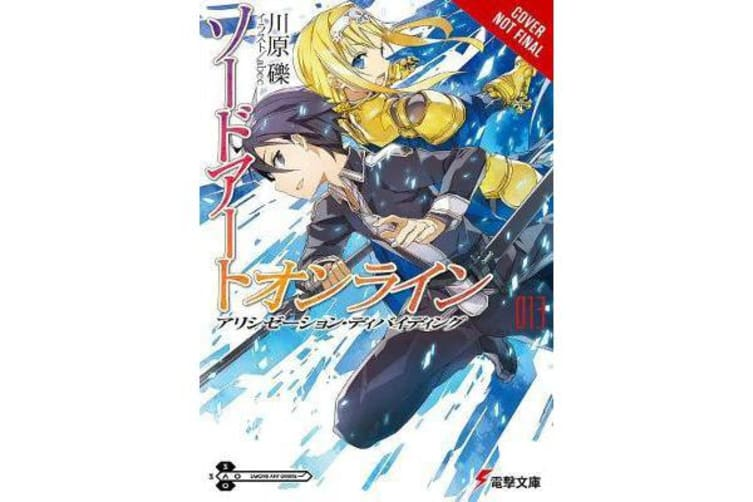 Sword Art Online, Vol. 13 (light novel) - Alicization Dividing