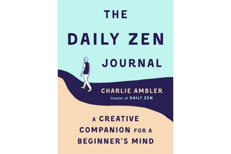 The Daily ZEN Journal - A Creative Companion's Guide for a Beginner's Mind