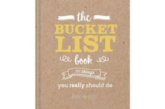 The Bucket List Book - 500 Things You Really Could Do