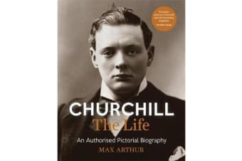 Churchill: The Life - An authorised pictorial biography