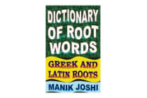 Dictionary of Root Words - Greek and Latin Roots