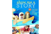 Show Me a Story - 40 Craft Projects and Activities to Spark Children's Storytelling