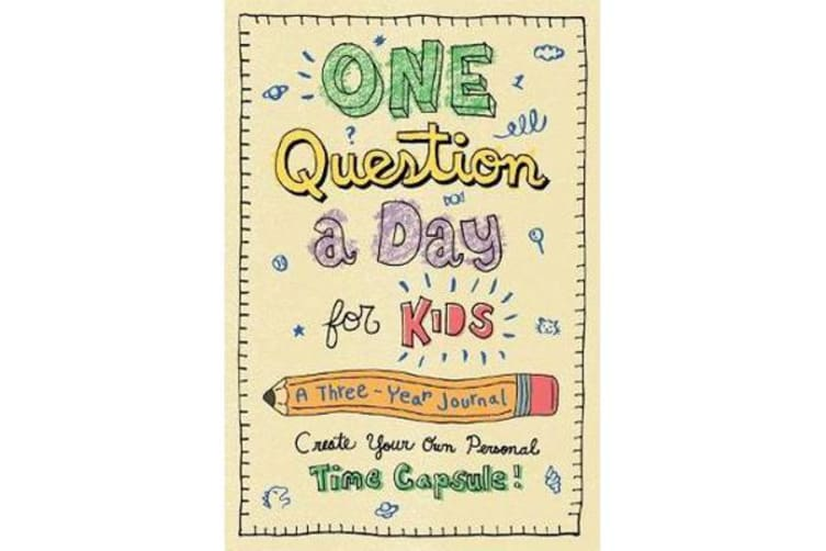 One Question a Day for Kids: A Three-Year Journal - Create Your Own Personal Time