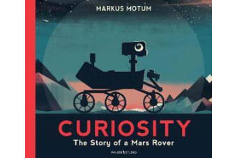 Curiosity - The Story of a Mars Rover