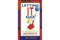 Letting it Go - Attaining Awareness Out of Adversity