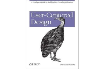 User-Centered Design - A Developer's Guide to Building User-Friendly Applications