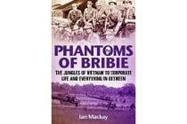 Phantoms of Bribie - The Jungles of Vietnam to Corporate Life and Everything in Between