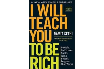 I Will Teach You to Be Rich - No Guilt. No Excuses. No B.S. Just a 6-Week Program That Works