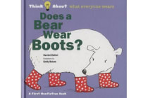 Does a Bear Wear Boots? - Think About Who Wears Clothes