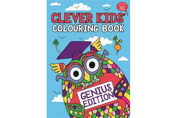The Clever Kids' Colouring Book - Genius Edition