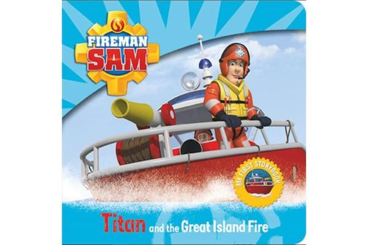 Fireman Sam - My First Storybook: Titan and the Great Island Fire
