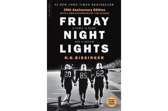 Friday Night Lights, 25th Anniversary Edition - A Town, a Team, and a Dream