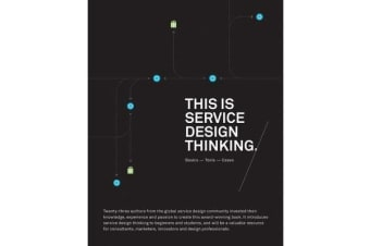 This is Service Design Thinking - Basics, Tools, Cases