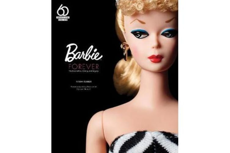 Barbie Forever - Her Inspiration, History, and Legacy (Official 60th Anniversary Collection)