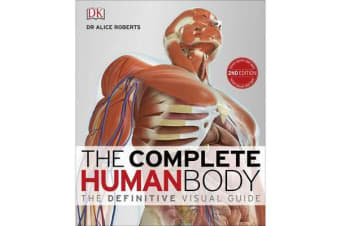 The Complete Human Body - The Definitive Visual Guide