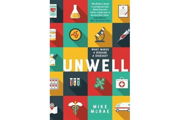Unwell - What Makes a Disease a Disease?